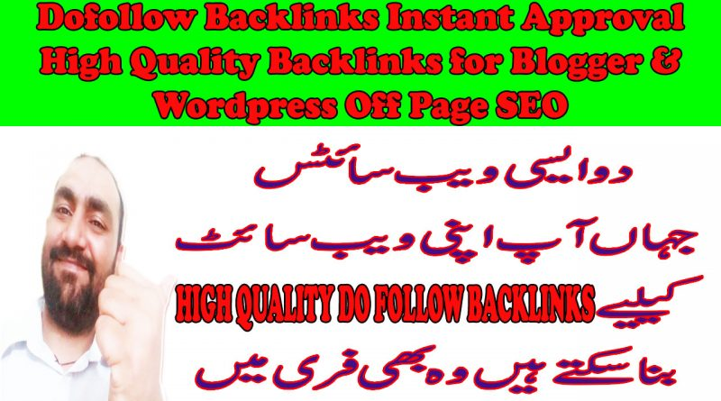 Dofollow Backlinks Instant Approval High Quality Backlinks for Blogger & Wordpress Off Page SEO